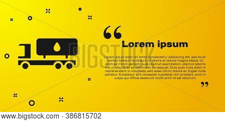 Black Tanker Truck Icon Isolated On Yellow Background. Petroleum Tanker, Petrol Truck, Cistern, Oil