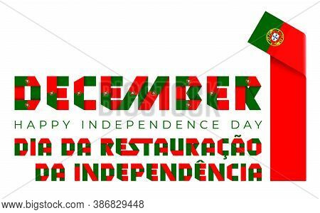 Congratulatory Design For December 1, Portugal Independence Day. Text Made Of Bended Ribbons With Po
