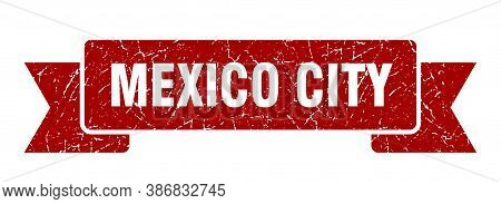 Mexico City Ribbon. Red Mexico City Grunge Band Sign
