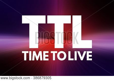 Ttl - Time To Live Acronym, Technology Concept Background
