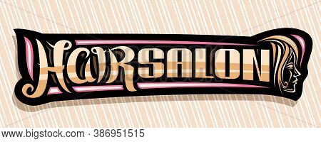 Vector Banner For Hair Salon, Dark Decorative Sign Board With Women Face, Unique Brush Letters For W