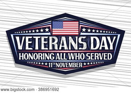 Vector Logo For Veterans Day, Dark Decorative Sign With Illustration Of National Red And Blue Stripe
