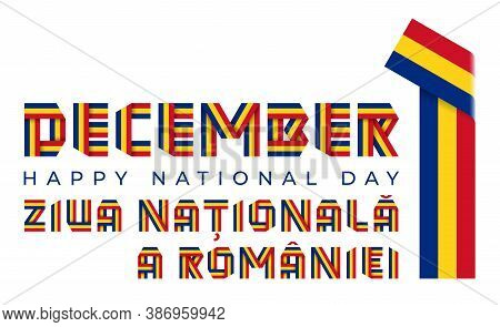 Congratulatory Design For December 1, Romania Union Day. Text Made Of Bended Ribbons With Romanian F
