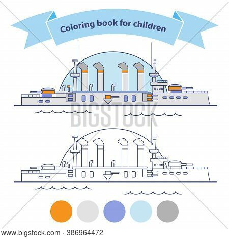 The Warship With Artillery. Battleship Coloring Book For Children.