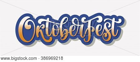Oktoberfest Vector Logo. Illustration With Brush Pen Lettering Typography Isolated On White Backgrou