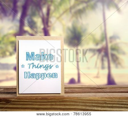 Make things happen motivational message card on tropical beach background poster