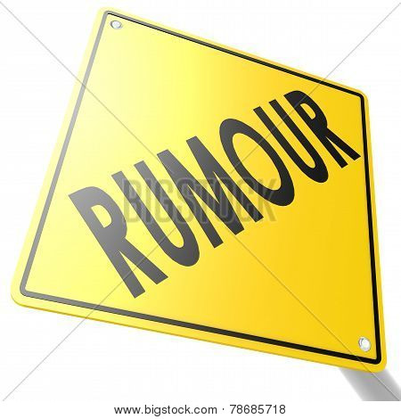 Road Sign With Rumour