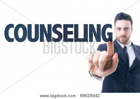 Business man pointing the text: Counseling