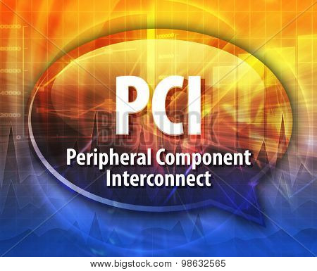 Speech bubble illustration of information technology acronym abbreviation term definition PCI Peripheral Component Interconnect