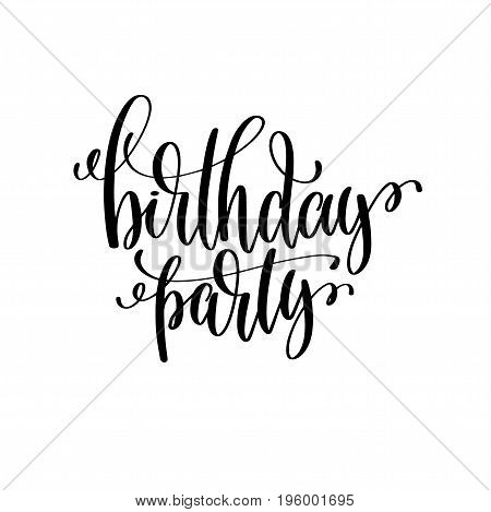 birthday party black and white handwritten lettering  inscription to birthday holiday, calligraphy vector illustration