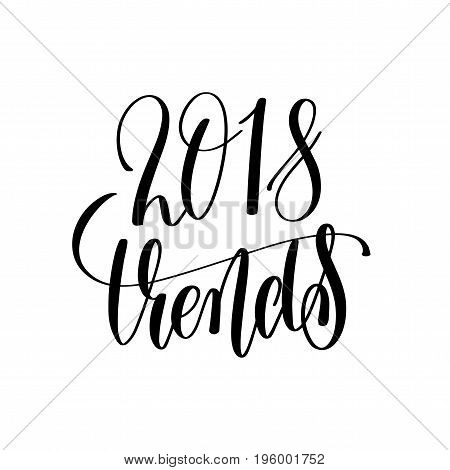 2018 trends hand lettering text, calligraphy vector illustration