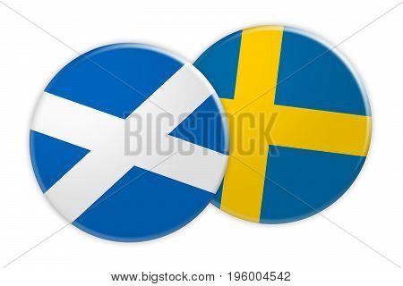 News Concept: Scotland Flag Button On Sweden Flag Button 3d illustration on white background