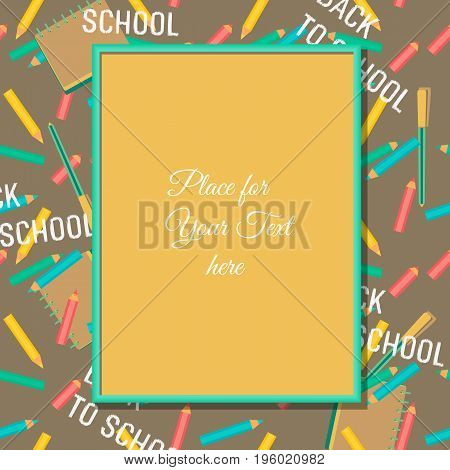 Back to school banner concept. Template for welcome poster with frame for text. Colorful pens pencils fancy letters school. Design idea for announcement. Invitation background. Vector illustration