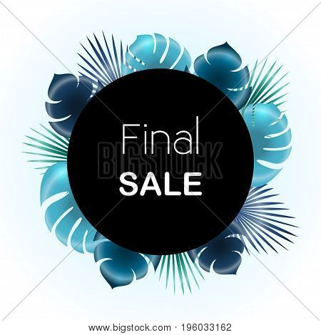 Final sale Vector illustration Trendy template for the online store shop poster and banner Blue palm leaves on white background and black circle wich the inscription Final sale