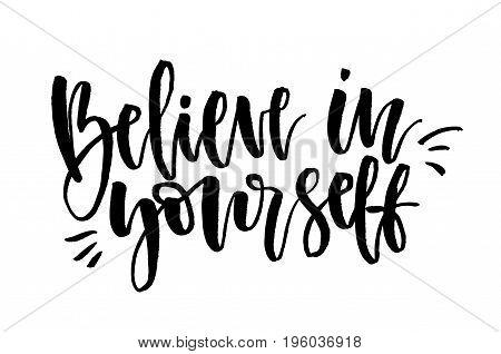 Believe In Yourself. Handwritten Text, Modern Calligraphy. Inspirational Quote