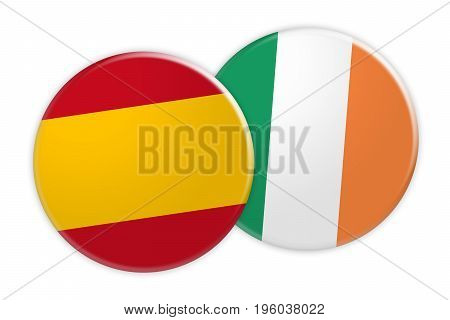 News Concept: Spain Flag Button On Ireland Flag Button 3d illustration on white background