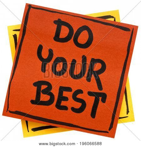 Do your best motivational advice or reminder - handwriting on an isolated sticky note