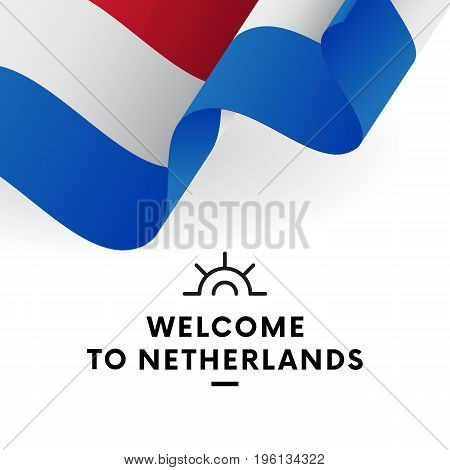 Welcome to Netherlands. Netherlands flag. Patriotic design. Vector illustration.