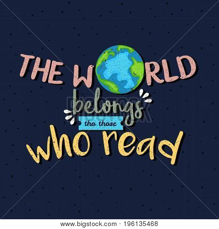 the world belongs to those who read motivation quotes poster text vector