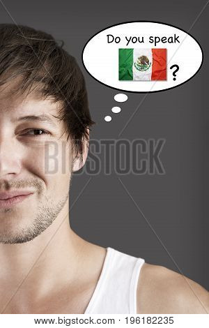 Handsome student thinks do you speak Mexican?