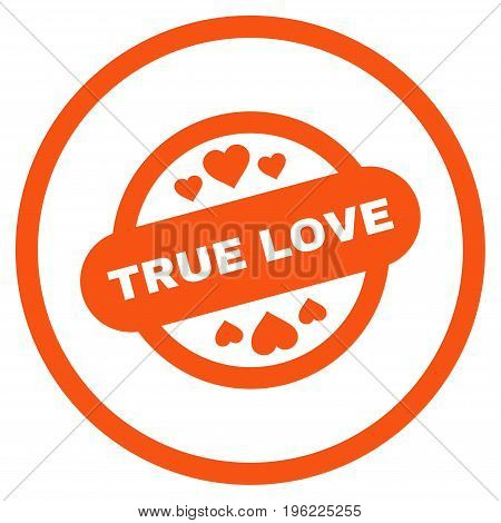 True Love Stamp Seal rounded icon. Vector illustration style is flat iconic symbol inside circle, orange color, white background.