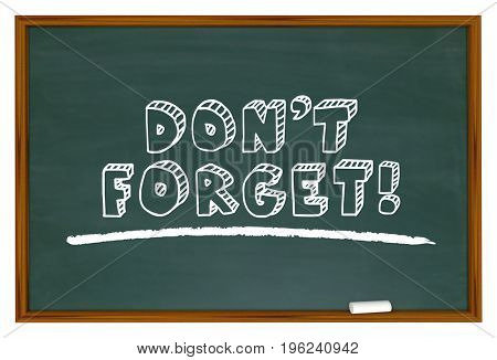 Dont Forget Chalk Board Reminder Remember 3d Illustration