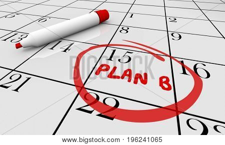 Plan B Calendar Day Date New Strategy 3d Illustration