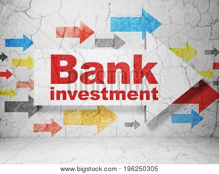 Banking concept:  arrow with Bank Investment on grunge textured concrete wall background, 3D rendering