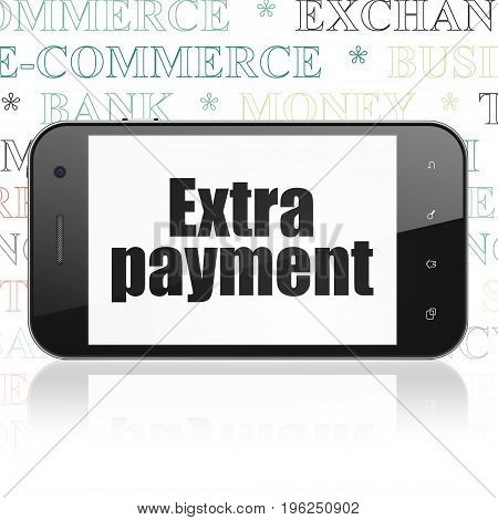 Money concept: Smartphone with  black text Extra Payment on display,  Tag Cloud background, 3D rendering