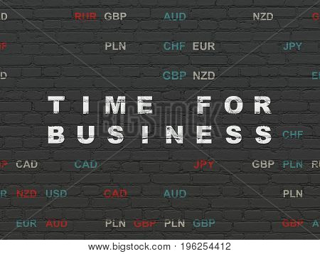 Finance concept: Painted white text Time for Business on Black Brick wall background with Currency