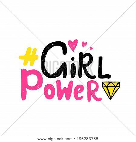 Girl power Vector poster with phrase and decor elements. Feminism slogan with hand drawn lettering. Typography card, color image. Design for t-shirt and prints.