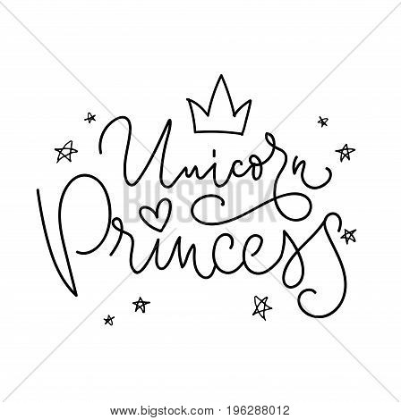 Unicorn Princess Vector poster with crown and decor elements. Unicorn Princess phrase and inspiration quote. Design for t-shirt and prints.