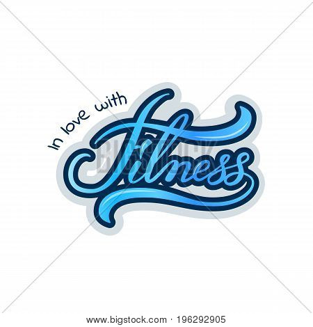 Hand drawn typography poster of Fitness. for flayer poster logo or t-shirt print with phrase. Handwritten vector label with stylish lettering