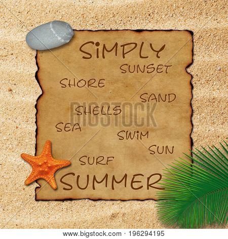 Old parchment paper with palm leaf, stone and starfish on beach sand background. Simply summer: sunset, shore, sand, shells, sea, swim, sun, surf.