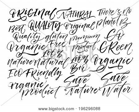 Set of ecological phrases: original natural premium product organic go green save water 100% organic and others. Ink illustration. Modern brush calligraphy. Isolated on white background.