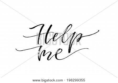 Help Me. Inspirational Quote. Handwritten Text. Modern Calligraphy.