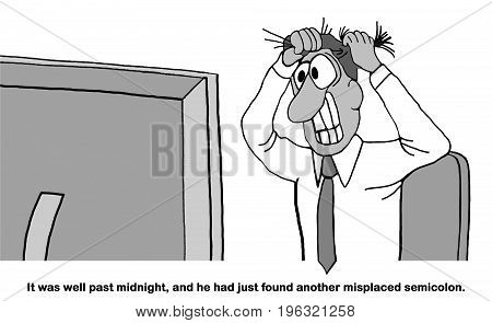 Legal or business cartoon about a man pulling his hair out because it is after midnight and he found another punctuation error in the document.