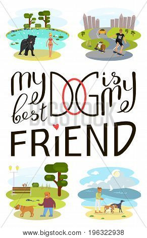 My dog is my best friend. Brush lettering quote about the dog. Vector motivational saying with black ink and Flat Cartoon Character of pet and his owneron white isolated background.