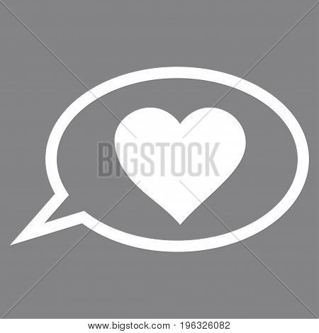 Love Message Balloon flat icon. Vector white symbol. Pictograph is isolated on a gray background. Trendy flat style illustration for web site design, logo, ads, apps, user interface.