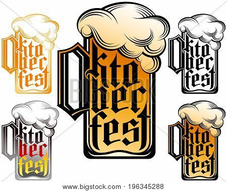 The foamy lager in beer glass with the Oktoberfest lettering. Font design from gothic german letters. Vector set of color and monochrome icons signs and emblems for theme of the national tradition holiday Beer Festival in Bavaria.
