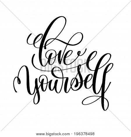 love yourself black and white hand written lettering positive quote, motivation and inspiration modern calligraphy phrase, printable wall art poster, vector illustration