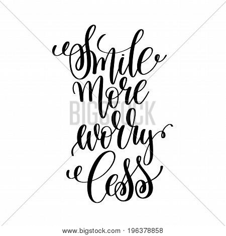 smile more worry less black and white hand written lettering positive quote, motivation and inspiration modern calligraphy phrase, printable wall art poster, vector illustration