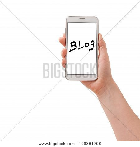 Blog Social Media Information Connect Concept. Woman hand holding the white smartphone isolated.