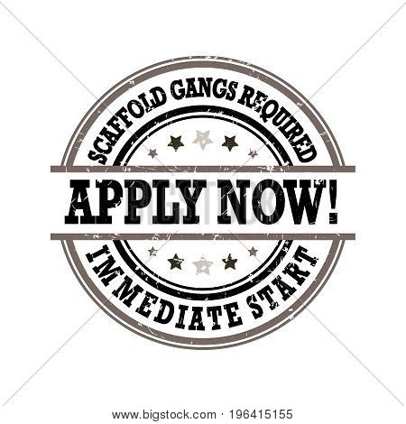 Scaffold Gangs Required - immediate start, apply now - grunge label, also for print