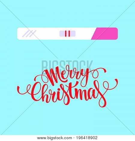 Women pregnancy test for Christmas with lettering..Funny gift vector illustration flat style.