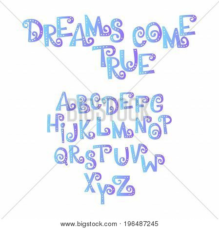 Dreams come true. Font. Letters with holes. English alphabet. Isolated vector objects on white background.
