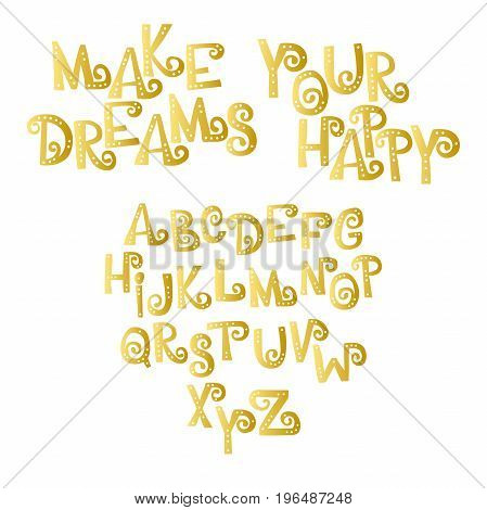 Make your dreams happy. Font. Letters with holes. English alphabet. Isolated vector objects on white background.