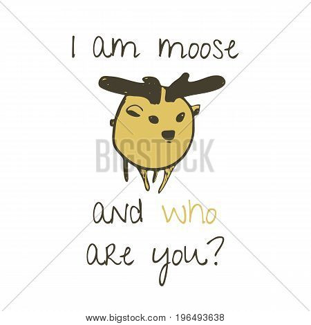 Cute minimalistic moose with big antlers illustration with text freak cartoon character wild animal symbol for logotype design web print