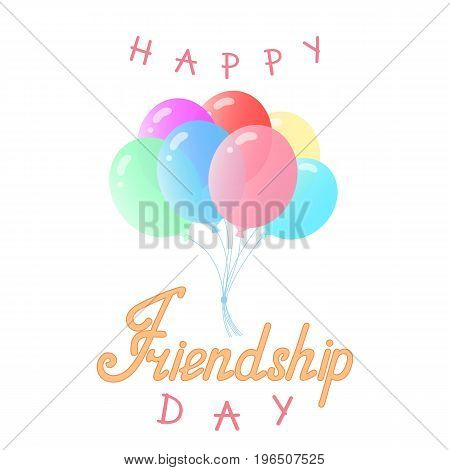 Multicolored Balloons. Hand lettering Happy friendship day