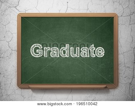 Education concept: text Graduate on Green chalkboard on grunge wall background, 3D rendering